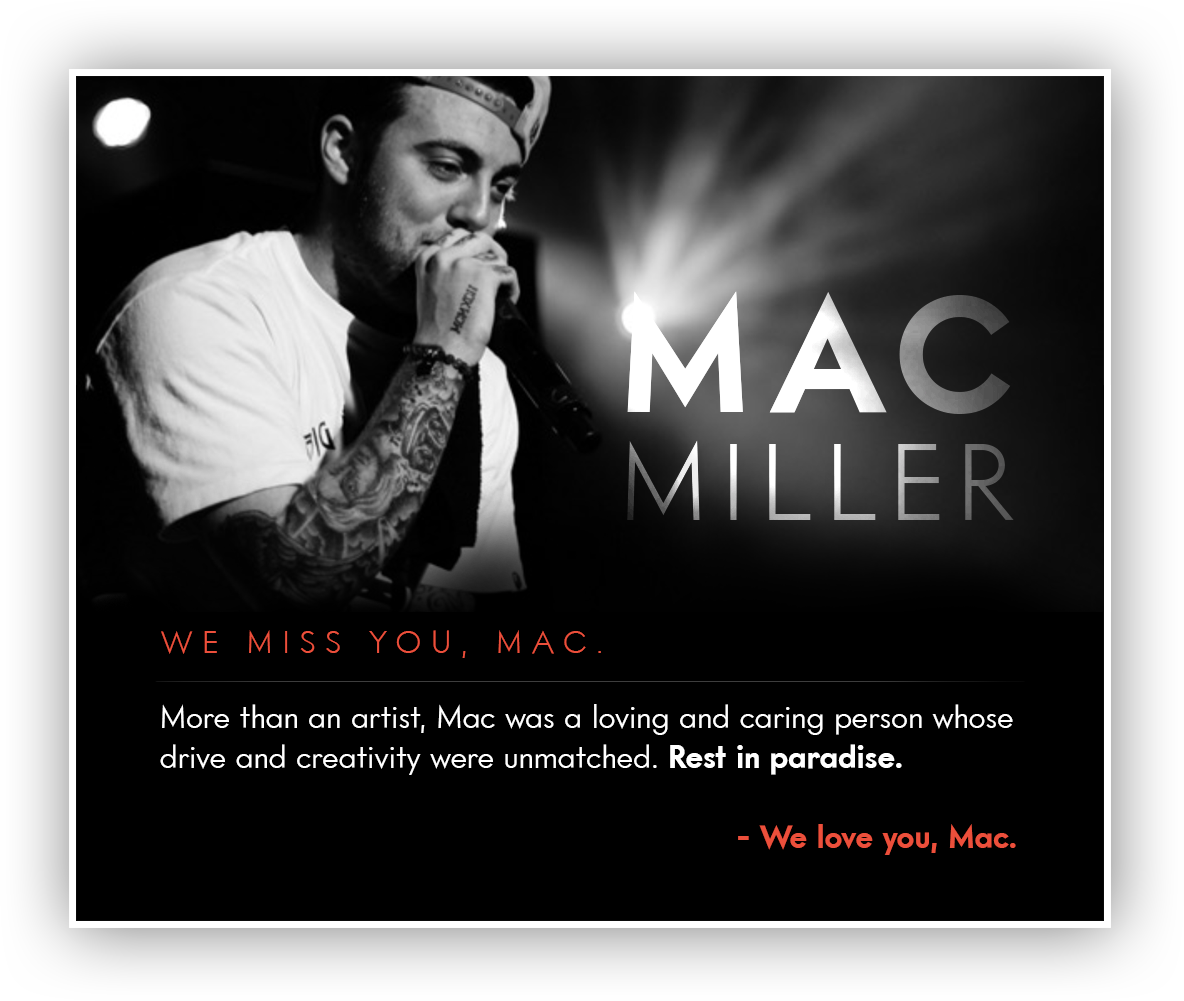Mac Miller | January 19 , 1992 - September 7, 2018